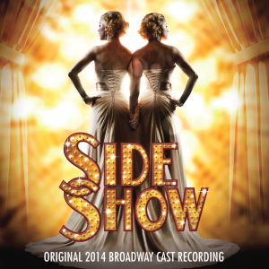 Side Show 2014 Cast Recording